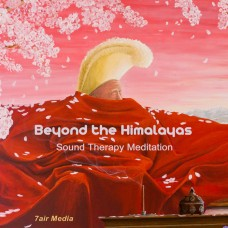 Beyond the Himalayas  - Sound Therapy