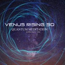 Venus Rising 5D - Quantum Meditation