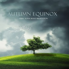 Autumn Equinox  - Alpha Waves 7-9Hz