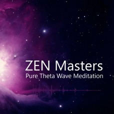 Zen Masters - Pure Theta Wave Meditation
