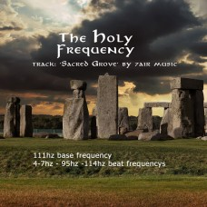 Holy Frequency 111hz 'Sacred Grove'