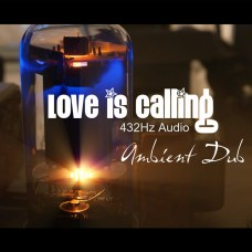 Love is Calling - 432Hz