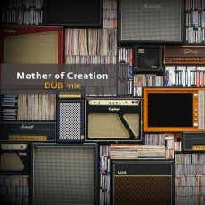 Mother of Creation Dub mix