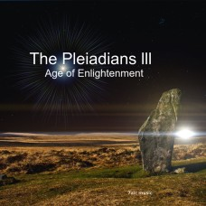 The Pleiadians lll - Age of Enlightenment