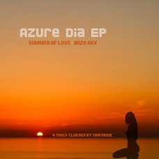 Azure Dia EP - Summer of Love Ibiza Mix